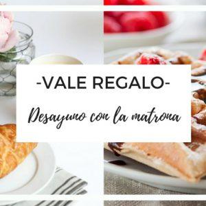 Vale Regalo – Desayuna con tu matrona